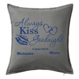 Persoonlijke Always Kiss Goodnight_