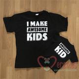 grappige shirts voor vader en kind, i make awesome kids, awesome kid