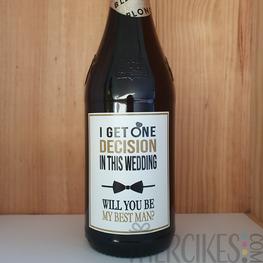 Wijn / Bierlabel Best Man - I get one desicion