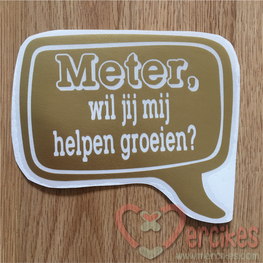 Losse sticker Meter / Peettante, wil jij mij helpen groeien?